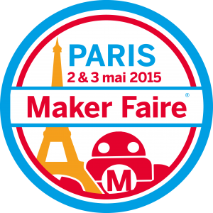Maker Faire Paris 2015 !